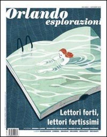 Orlando. Esplorazioni. 1: Lettori forti, lettori fortissimi - Antonio Debenedetti   Jonathanterrington.com
