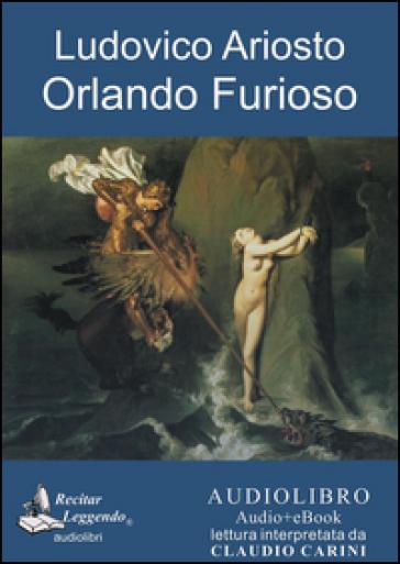 Orlando furioso. Audiolibro. CD Audio formato MP3 - Ludovico Ariosto |