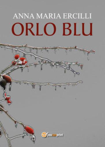Orlo blu - Anna Maria Ercilli  