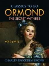 Ormond; Or, The Secret Witness. Volume 3 (of 3)