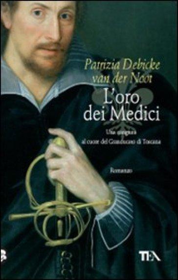 Oro dei Medici (L') - Patrizia Debicke Van der Noot |