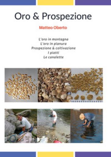 Oro & prospezione - Matteo Oberto | Thecosgala.com