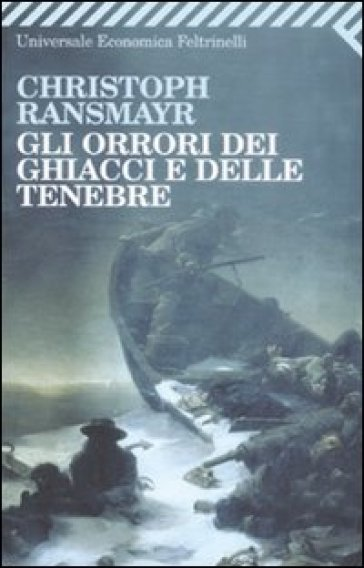 Orrori dei ghiacci e delle tenebre (Gli) - Christoph Ransmayr  