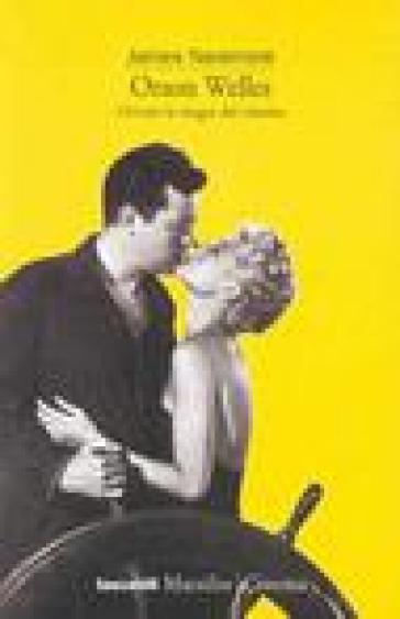 Orson Welles. Ovvero la magia del cinema - James Naremore | Jonathanterrington.com