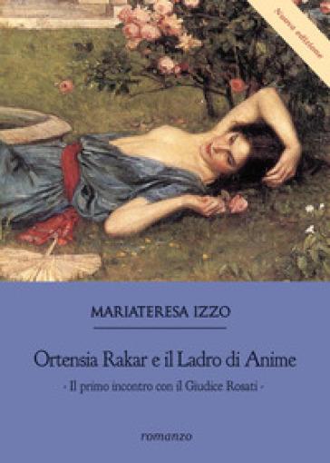 Ortensia Rakar e il ladro di anime - Mariateresa Izzo   Jonathanterrington.com