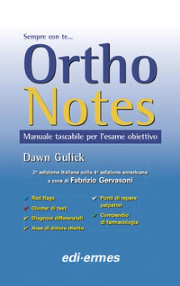 Ortho notes. Manuale tascabile per l'esame obiettivo. Ediz. a spirale - Dawn Gulick | Rochesterscifianimecon.com