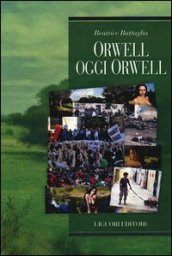 Orwell oggi Orwell