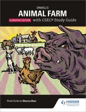 Orwell s Animal Farm: The Graphic Edition with CSEC Study Guide