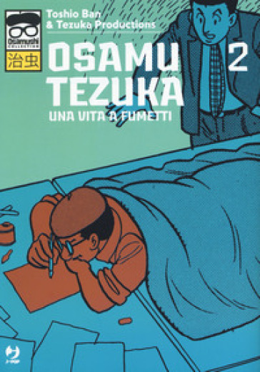 Osamu Tezuka. Una vita a fumetti. 2. - Toshio Ban | Thecosgala.com