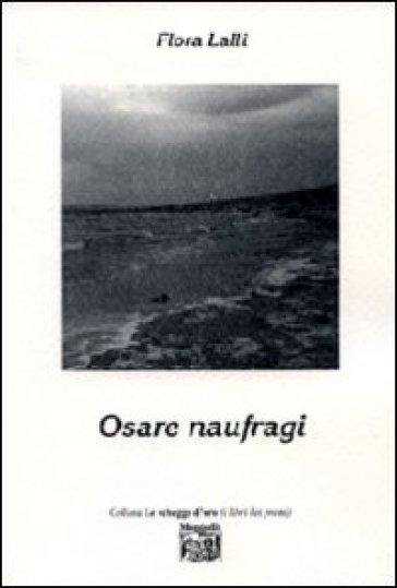 Osare naufragi - Flora Lalli |
