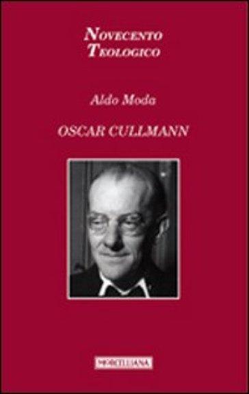 Oscar Cullmann - Aldo Moda  