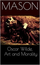 Oscar Wilde, Art and Morality