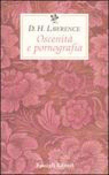 Oscenità e pornografia - David Herbert Lawrence |