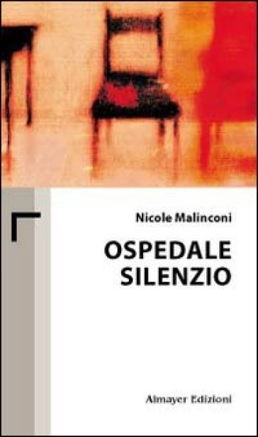 Ospedale silenzio - Nicole Malinconi  
