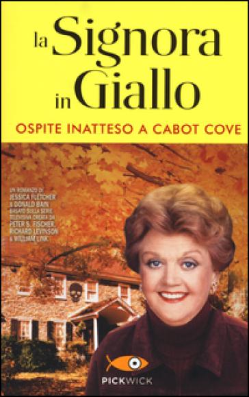 Ospite inatteso a Cabot Cove. La signora in giallo - Jessica Fletcher |