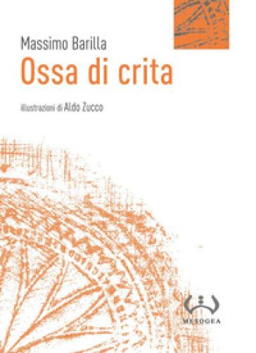 Ossa di crita - Massimo Barilla |