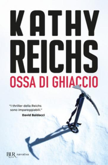 Ossa di ghiaccio - Kathy Reichs |