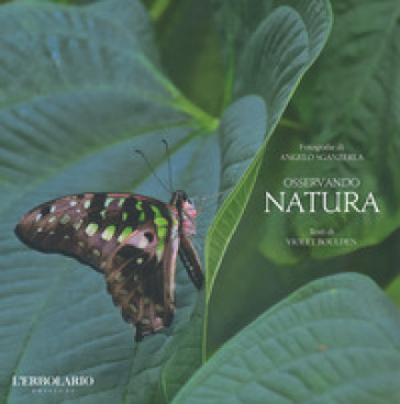 Osservando natura. Ediz. illustrata - Angelo Sganzerla |