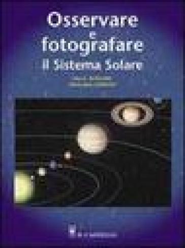 Osservare e fotografare il sistema solare - Hervé Burillier | Thecosgala.com