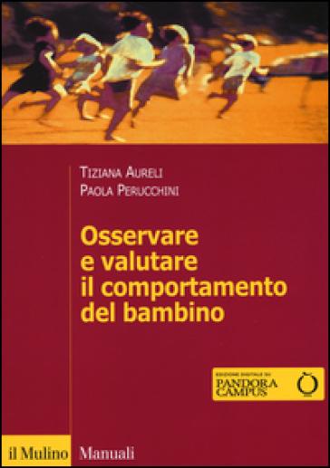 Osservare e valutare il comportamento del bambino - Tiziana Aureli |