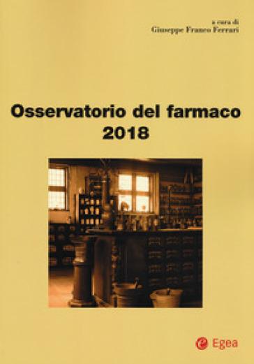 Osservatorio del farmaco 2018 - G. F. Ferrari | Thecosgala.com