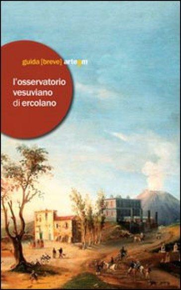 L'Osservatorio vesuviano di Ercolano - Roberto Middione   Thecosgala.com