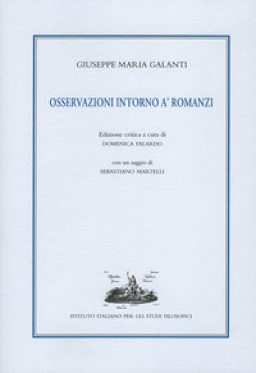 Osservazioni intorno a' romanzi. Ediz. critica - Giuseppe Maria Galanti |