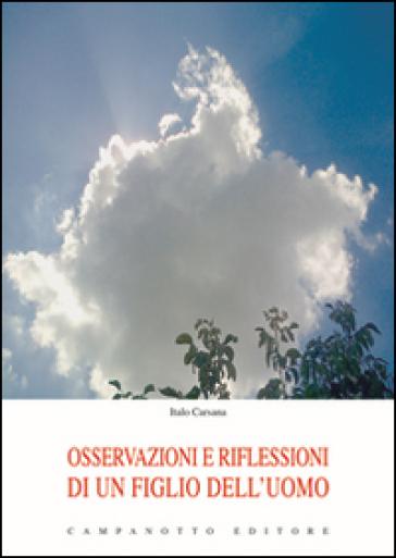 Osservazioni e riflessioni di un figlio dell'uomo - Italo Carsana | Kritjur.org