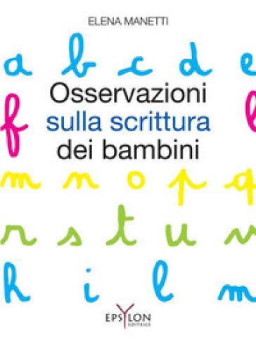 Osservazioni sulla scrittura dei bambini - Elena Manetti |