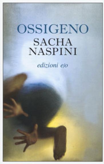 Ossigeno - Sacha Naspini pdf epub