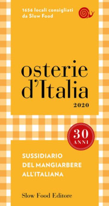 Osterie d'Italia 2020. Sussidiario del mangiarbere all'italiana (2020) - Marco Bolasco |