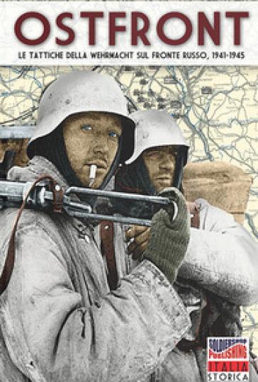 Ostfront. Le tattiche della Wehrmacht sul fronte russo, 1941-1945 -  pdf epub
