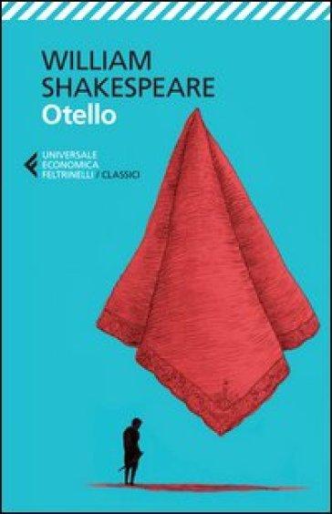 Otello. Testo inglese a fronte - William Shakespeare | Thecosgala.com