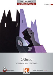 Othello. Level 7 (B2). Helbling Shakespeare Series. Con e-zone. Con CD Audio. Con espansione online