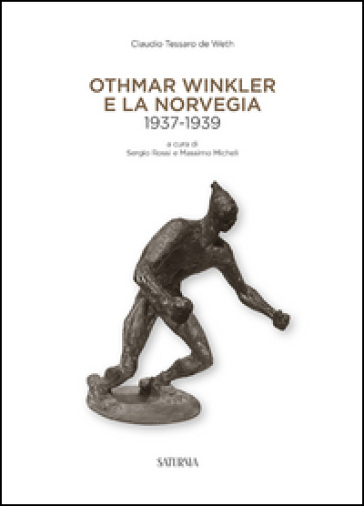 Othmar Winkler e la Norveglia 1937-1939. Ediz. multilingue - Claudio Tessaro de Weth | Ericsfund.org