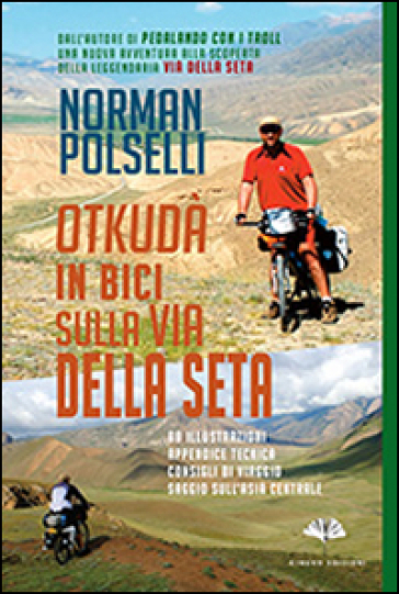 Otkudà. In bici sulla via della seta - Norman Polselli | Thecosgala.com