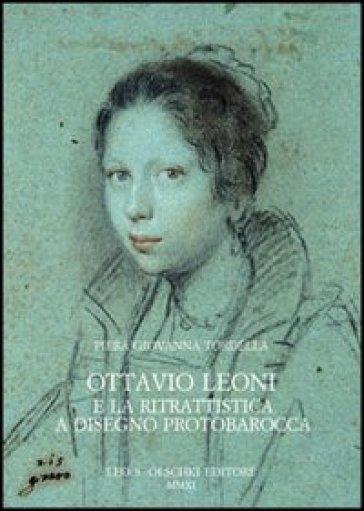 Ottavio Leoni e la ritrattistica a disegno protobarocca - Piera Giovanna Tordella  