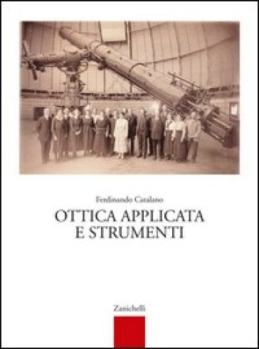 Ottica applicata e strumenti. Per le Scuole superiori - Ferdinando Catalano | Kritjur.org