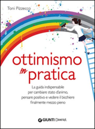 Ottimismo in pratica - Toni Pizzecco | Jonathanterrington.com