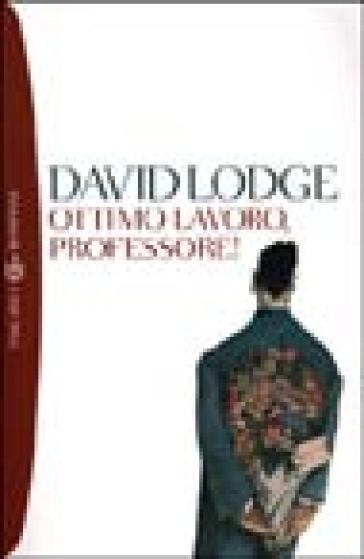 Ottimo lavoro, professore! - David Lodge  