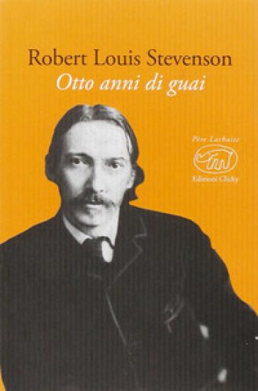 Otto anni di guai - Robert Louis Stevenson | Kritjur.org