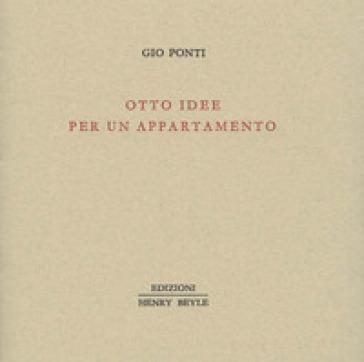 Otto idee per un appartamento - Gio Ponti | Rochesterscifianimecon.com