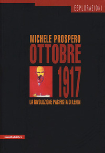 Ottobre 1917. La rivoluzione pacifista di Lenin - Michele Prospereo   Rochesterscifianimecon.com