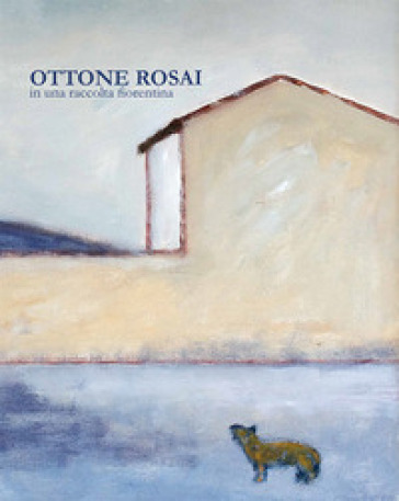 Ottone Rosai in una raccolta fiorentina - Luigi Cavallo pdf epub