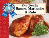 Our Favorite Sauces, Marinades & Rubs