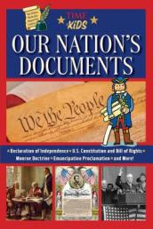 Our Nation s Documents: The Declaration of Independence, The Constitution, and Much More