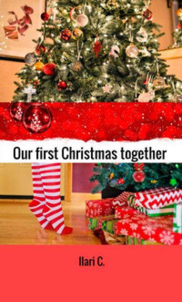 Our first Christmas together. L'abete magico - Ilari C. pdf epub