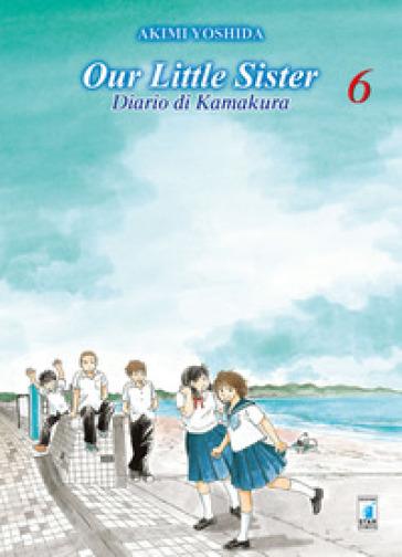 Our little sister. Diario di Kamakura. 6. - Akimi Yoshida   Rochesterscifianimecon.com