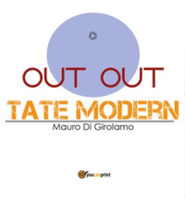 Out out Tate Modern - Mauro Di Girolamo  