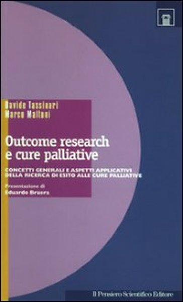 Outcome research e cure palliative. Concetti generali e aspetti applicativi. Ricerca cure palliative